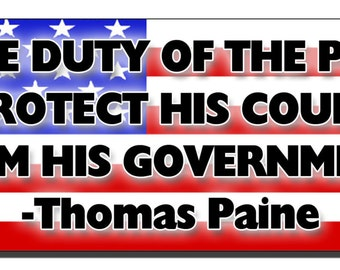 Bumper Sticker - It is the duty of the patriot to protect his country from his government - Quote Me Printing #152