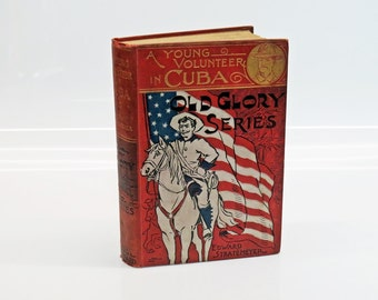 Old Glory Series A Young Volunteer in Cuba 1898 Hardcover Book Edward Stratemeyer