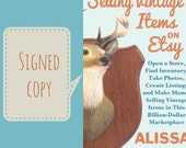 How to Make Money Selling Vintage Items on Etsy by Alissa Grosso Signed Copy