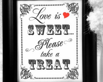 INSTANT DOWNLOAD- 8 x 10 Love Is Sweet Please Take A Treat---Printable PDF File
