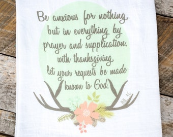 Philippians 4:6 Be Anxious For Nothing Kitchen Towel, Tea Towel, Flour Sack Towel, Floral Towel, Antlers, Graphic Towel, Housewarming