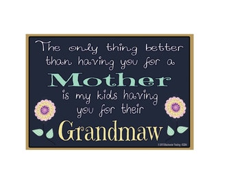 "Only Thing Better Than Having You As a Mother..Grandmaw Sentiment Loving Fridge Refrigerator Magnet 3.5"" X 2.5"""