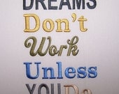 Dreams Don't work unless you do Machine Embroidery Design Pattern-INSTANT DOWNLOAD