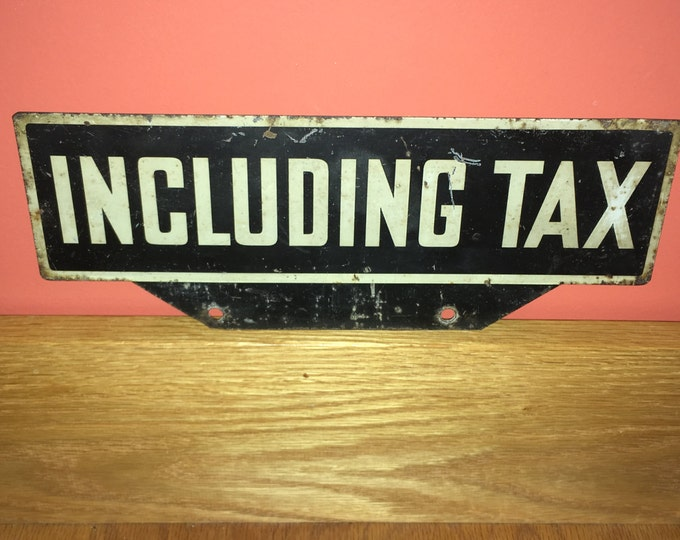 Vintage Metal Cash Register Sign: TAX INCLUDED; Two Sided, Store collectible