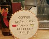 Inappropriate cross stitch, coffee, alcohol,  needlepoint, sampler,  humorous saying, adult cross stitch, mature, subversive cross stitch
