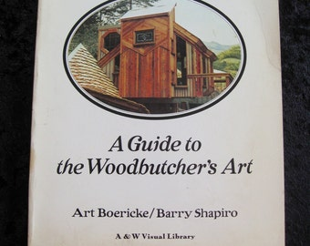 Handmade Houses Hippie Book 1973 !st  Edition  A Guide to The Wood Butcher's Art