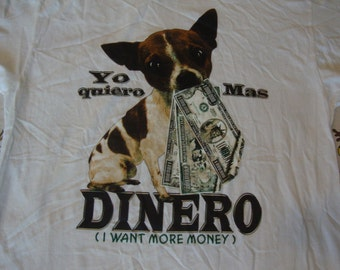 Vintage 90's Yo Quiero Taco Bell Chihuahua dog funny I want more money dinero  T Shirt XL