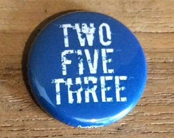 """1"""" Button - Two Five Three"""
