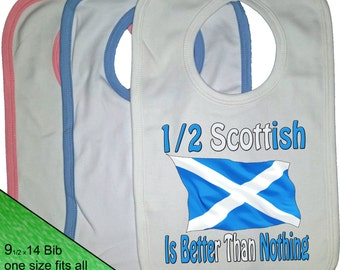 Scottish Bib - Flag baby Bib - Nationality Bib - baby clothing - Scotland Flag Bib - Proud to be - Half Scottish is better than nothing