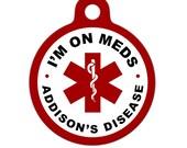 Pet ID Tag - I'm On Meds, Addisons Disease Medical ID Tag - Medical Alert Tag, Pet Tag, Child ID Tag, Dog Tag, Cat Tag