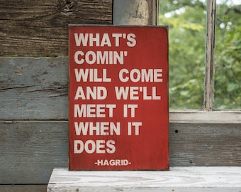 Farmhouse Harry Potter, Hagrid Quote Sign  It is what it is saying don't give up keep the faith acceptance sign it is what it is life sign