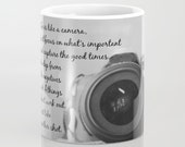 Photography mug Camera quote cup Photographer coffee tea drink Life is like a camera Focus important Capture good times Develop negatives