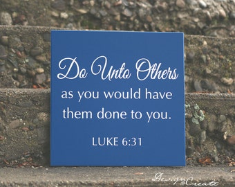 Do Unto Others sign - Wood Sign, custom sign, positive quote, Bible verse sign, Luke 6:31