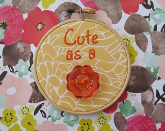 Sale - Cute as a Button ~ Embroidered Hoop Art