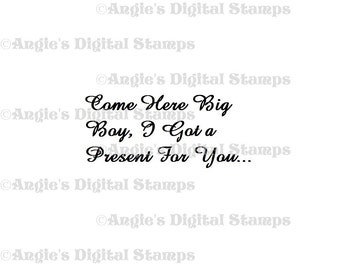 Come Here Big Boy Quote Digital Stamp Image