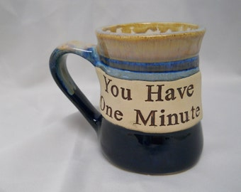 Tumbleweed Drip Pottery 20 oz Mug Originals Handcrafted USA Coffee Cup Tea You Have One Minute Collectible Humorous Statement Glazed Drink