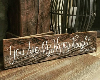 You Are My Happy Thought Peter Pan Reclaimed Wood Sign