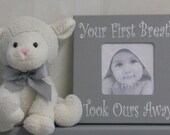 Your First Breath Took Ours Away - Baby Picture Frame 8x8 - First Time Parents Gift - Gray Frame