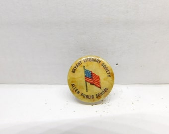 Vintage American Flag Pin Pinback Button Bryant Literary Society Allen Public School Dr1