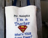 I'm A Teacher - What's Your Super Power? Custom Teacher's Tote Bag, Embroidered Project Bag, Funny Tote Bag, Teacher's Appreciation Gift