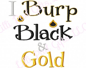 I Burp Black and Gold - Machine Embroidery Design - 6 Sizes