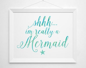 Mermaid Printable - Shhh... I'm Really a Mermaid quote modern beach surf teen girls surfer girl bedroom clean sea ocean white aqua turquoise