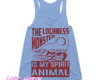 The LochNess Monster Is My Spirit Animal Tank Womens Racerback Tank Work Out Tanks Running Tank Funny Tees Nessie Gifts For Her Tanktops