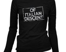 Women's Of Italian Descent Long Sleeve Tee - S M L XL 2x - Ladies' Italy T-shirt, Italia, Rome, Florence, Naples, Heritage - 4 Colors