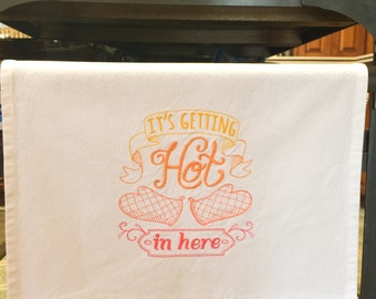 Kitchen Towel - It's Getting Hot In Here