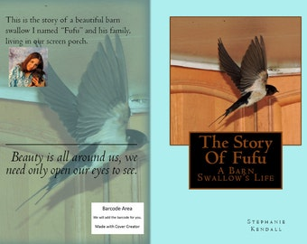 The Story Of Fufu ~ A Barn Swallow's Life