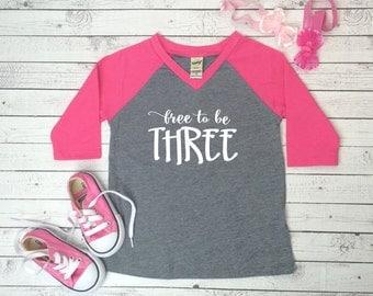 Free to be Three Raglan shirt, Free to be Three baseball shirt, Raglan Shirt, Birthday Shirt, Raglan Shirt, 3rd birthday shirt, 3rd birthday