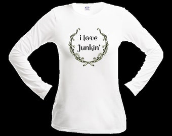 Ladies T Shirt I Love Junkin Long Sleeve Tee Shirt Poly Performance Micro-Fiber Shirt Wicking Technology T Shirt