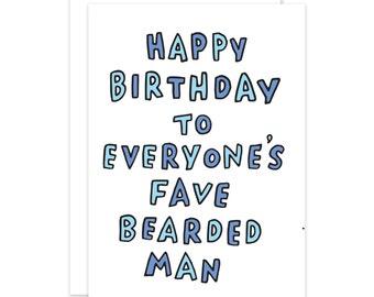 Everyone's Fave Bearded Man Birthday Card