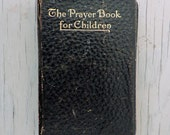 Antique Leather Prayer Book - The Prayer Book For Children - 1911 - Children's Prayers - Antique Children's Book - Illustrated