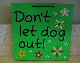 Don't Let Dog Out Door Sign, Pet Sign, Don't Let Dog In Sign