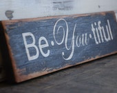 Rustic motivational sign Be You tiful