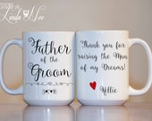 Father of the Groom Mug, Thank you for raising the Man of my Dreams, Father of the Groom Gift, Father in Law Gift, Father of Groom Mug MPH87