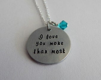 I love you more than most / Hand Stamped Necklace with Birthstone / Girlfriend Necklace / Anniversary Gift / Valentine's Day Gift