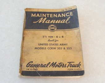 Rare 1942 Maintenance Manual GMC 2 1/2 Ton 6x6 Truck, Model cckw 352 & 353,  WWII US Army