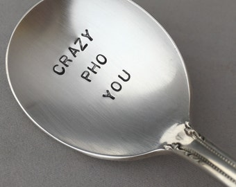 Crazy Pho You     vintage silverware hand stamped soup spoon