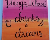 Things I Chase: Drinks & Dreams 12x12 Original Painting