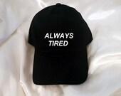 Always Tired Black Baseball Hat
