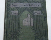 25% Off Storewide Sale Rare First Edition First Printing 1900 Snow-White Or The House In The Wood The Original Snow White Hardcover Book