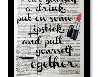 Pour Yourself a Drink,  Put on some lipstick, Pull yoursself together, 8x10 Vintage Dictionary,Confidence Quotes, Affirmations, Liz Taylor