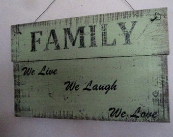 Family - We Live - We Laugh - We Love - Rustic wood sign