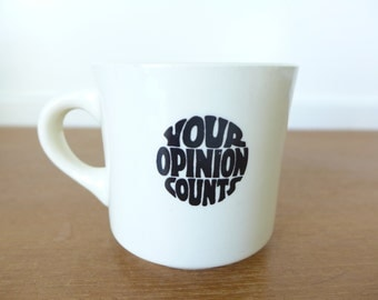 Vintage Your Opinion Counts ironstone coffee mug made in USA