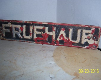 Early Fruehauf Aluminum  Tractor Trailer Truck Sign Plate Distressed Steampunk