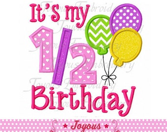 Instant Download It's My 1/2 Birthday With Balloons Applique Embroidery Design NO:1994
