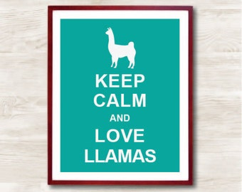 Keep Calm and Love Llamas - Instant Download, Typographic Print, Inspirational Quote, Keep Calm Poster, Animal Art Print, Kitchen Decor