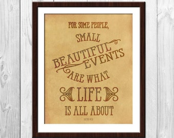 Small Beautiful Events - Doctor Who Poster, Doctor Who Quote